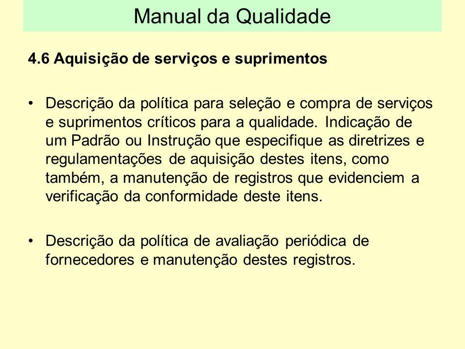 Manual da Qualidade 4.6 Aquisição de serviços e suprimentos