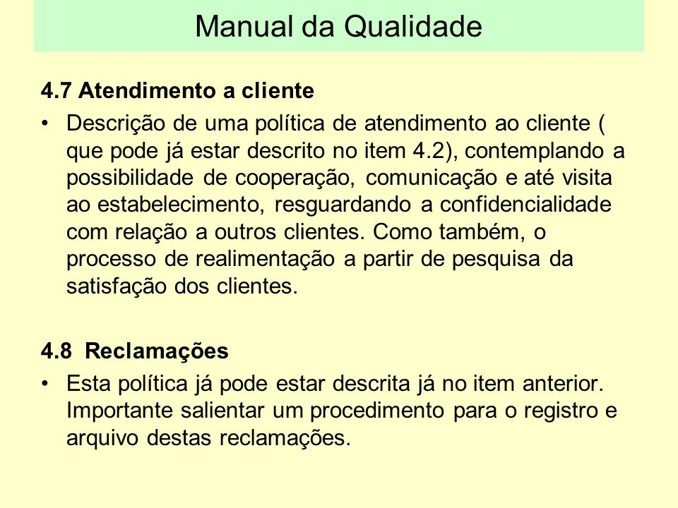 Manual da Qualidade 4.7 Atendimento a cliente