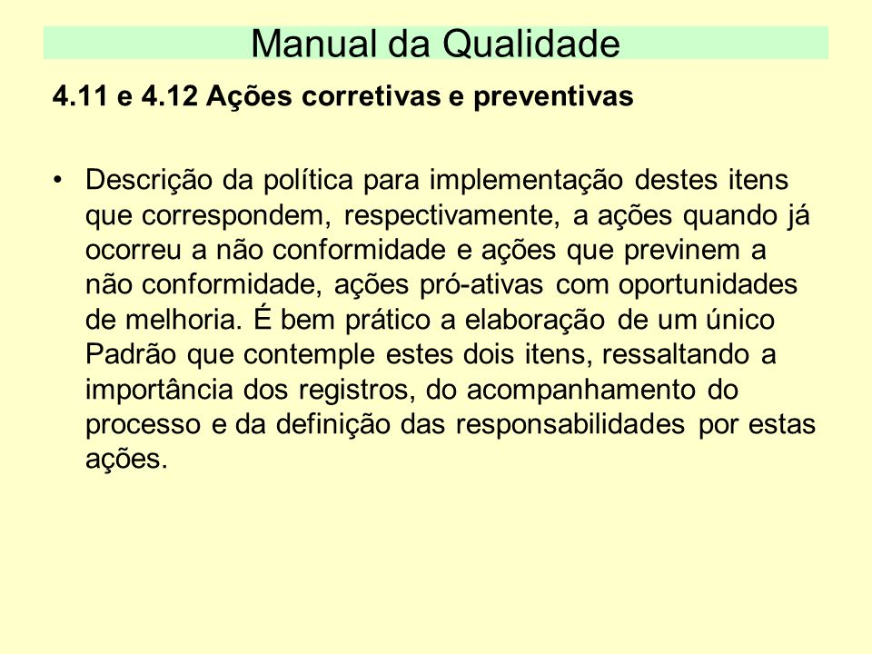 Manual da Qualidade 4.11 e 4.12 Ações corretivas e preventivas