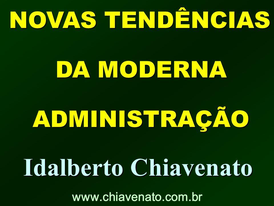 Idalberto Chiavenato DA MODERNA ADMINISTRAÇÃO NOVAS TENDÊNCIAS
