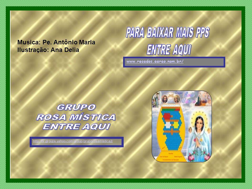 Musica: Pe. Antônio Maria Ilustração: Ana Delia