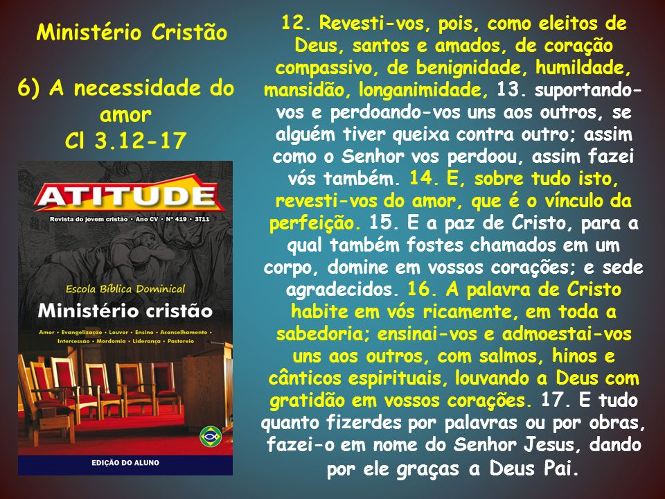 Ministério Cristão 6) A necessidade do amor Cl 3.12-17