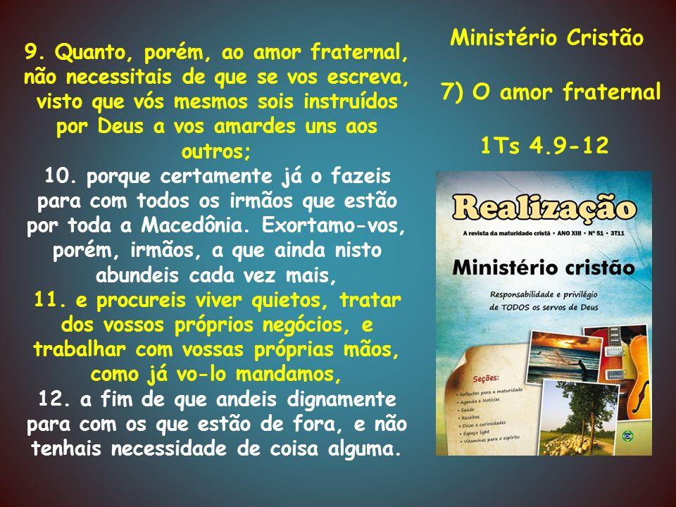 7) O amor fraternal 1Ts 4.9-12 Ministério Cristão