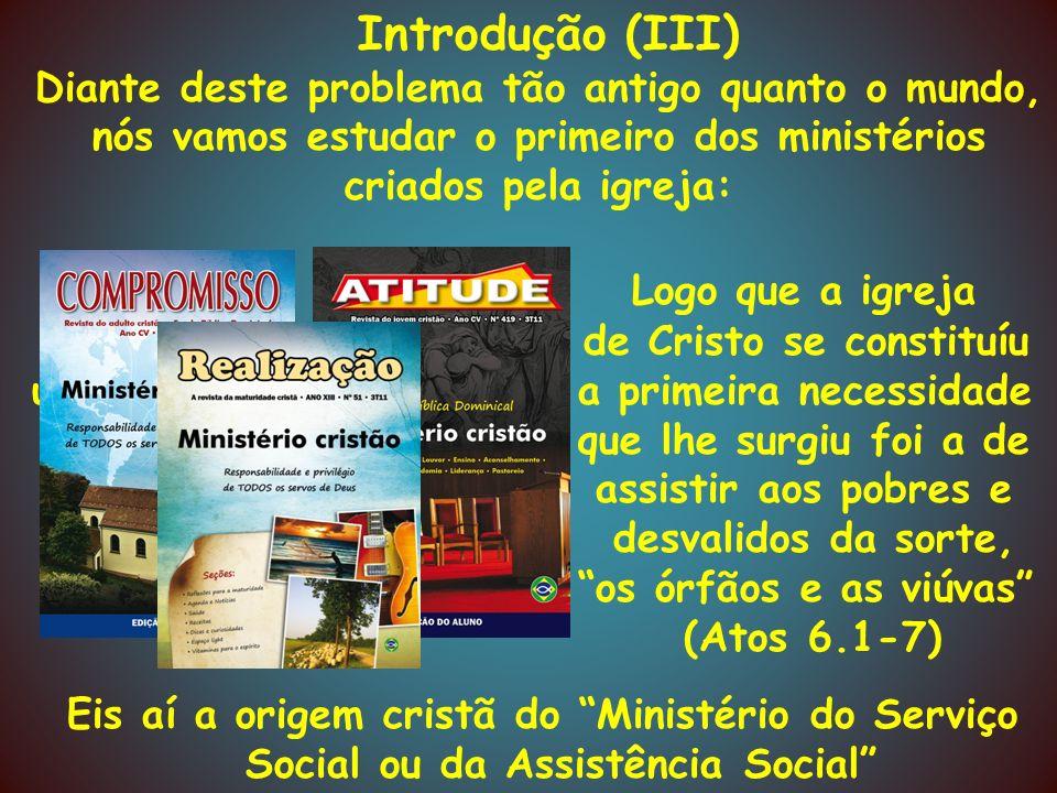 Introdução (III) Logo que a igreja