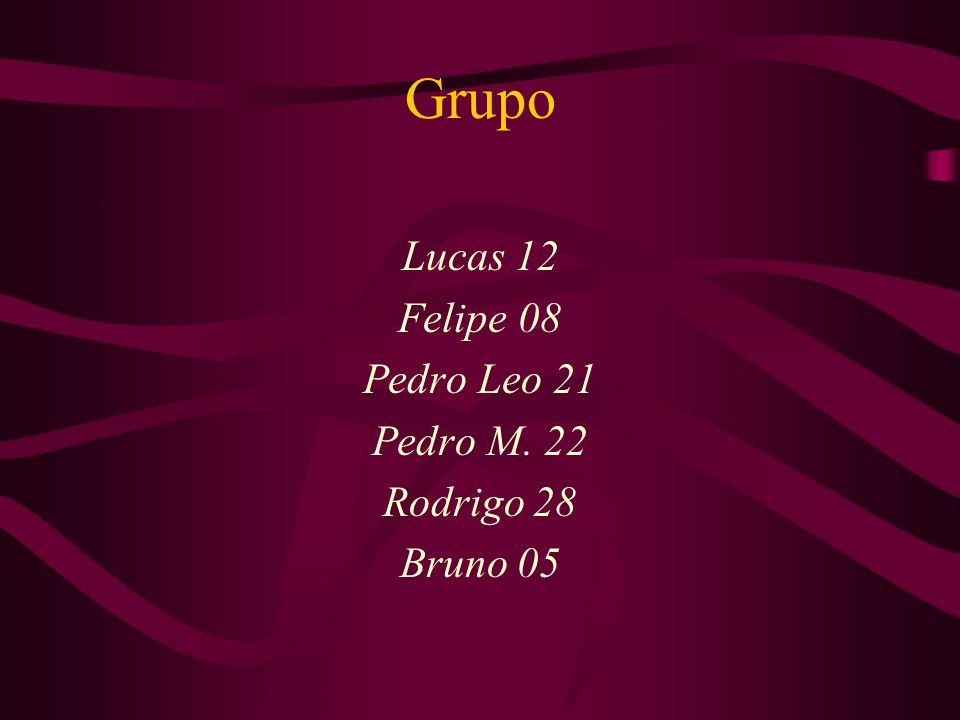 Lucas 12 Felipe 08 Pedro Leo 21 Pedro M. 22 Rodrigo 28 Bruno 05