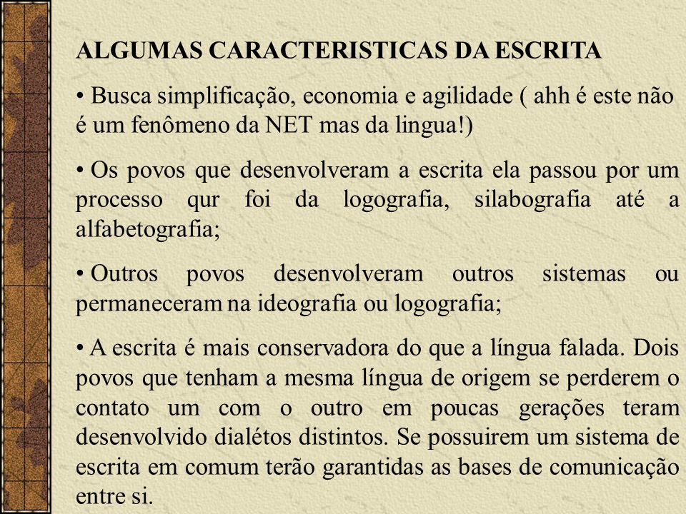 ALGUMAS CARACTERISTICAS DA ESCRITA