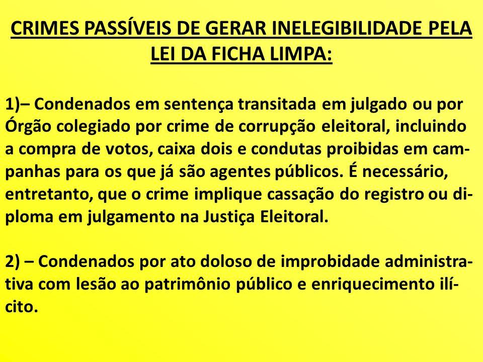 CRIMES PASSÍVEIS DE GERAR INELEGIBILIDADE PELA