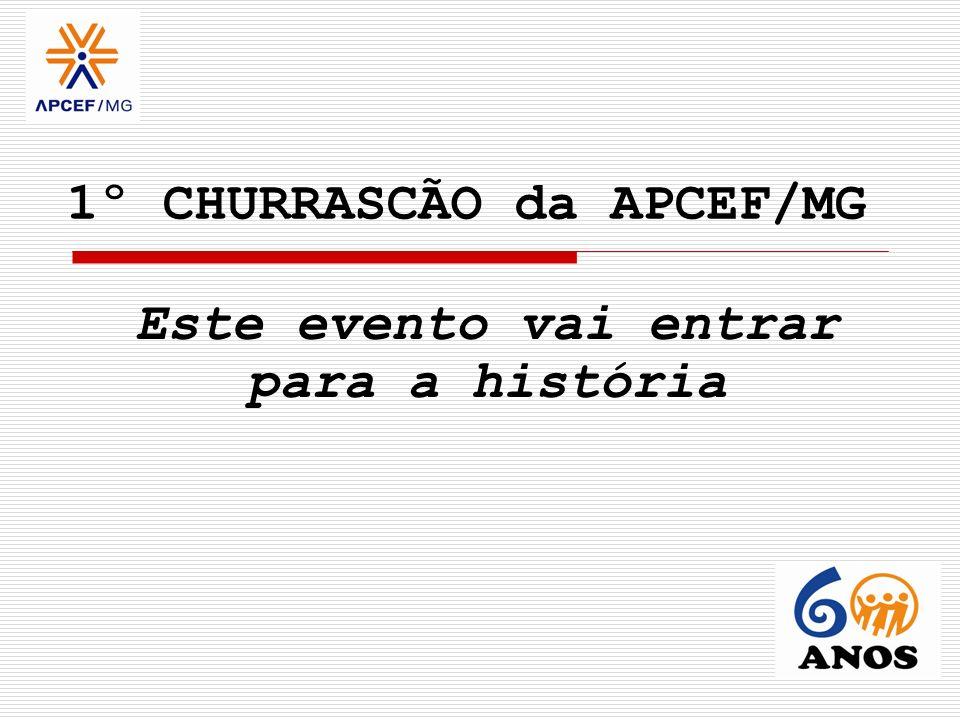 1º CHURRASCÃO da APCEF/MG
