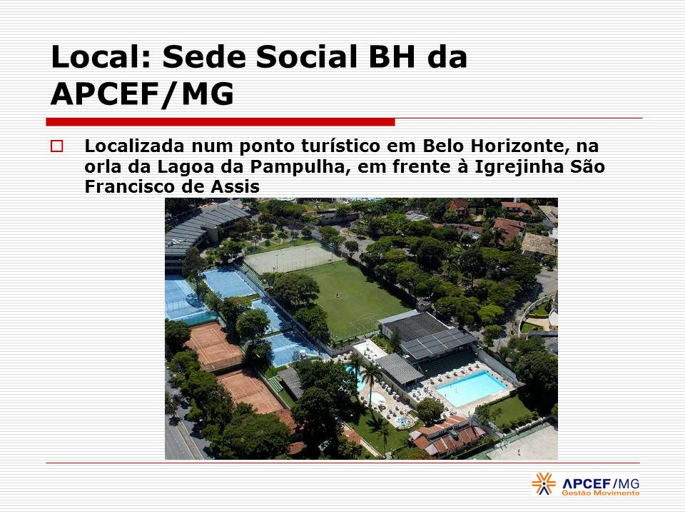 Local: Sede Social BH da APCEF/MG