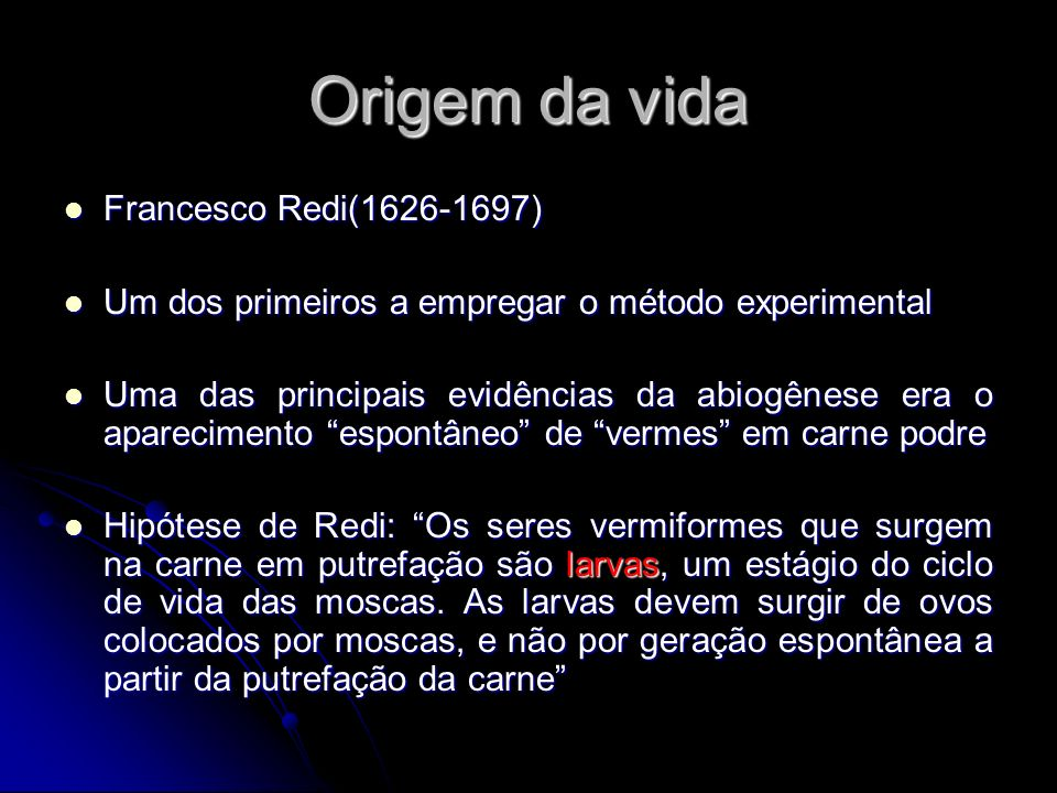 Origem da vida Francesco Redi(1626-1697)