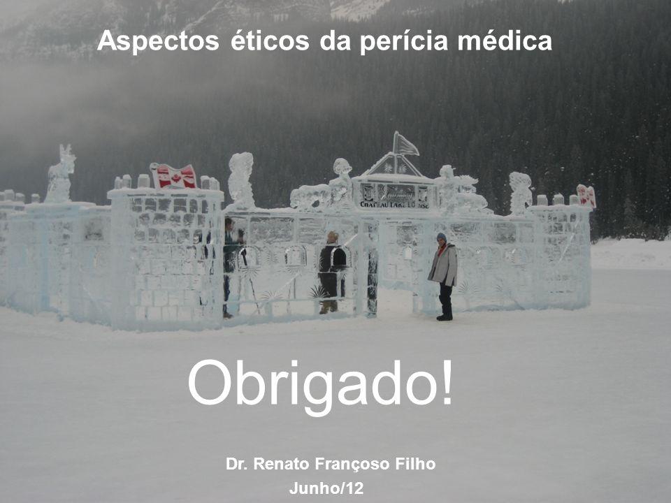 Aspectos éticos da perícia médica Dr. Renato Françoso Filho