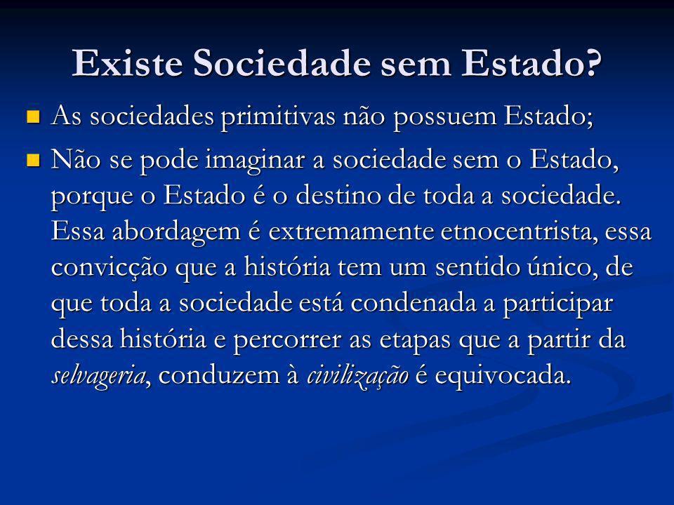 Existe Sociedade sem Estado