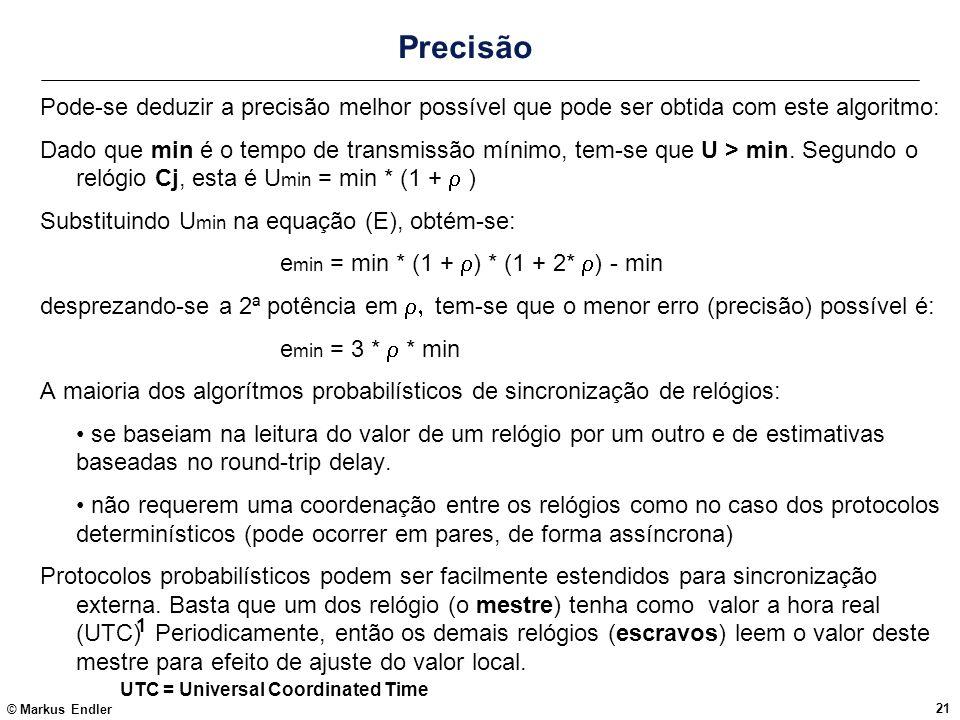 Precisão Pode-se deduzir a precisão melhor possível que pode ser obtida com este algoritmo: