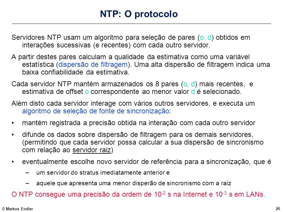 NTP: O protocolo Servidores NTP usam um algoritmo para seleção de pares (o, d) obtidos em interações sucessivas (e recentes) com cada outro servidor.