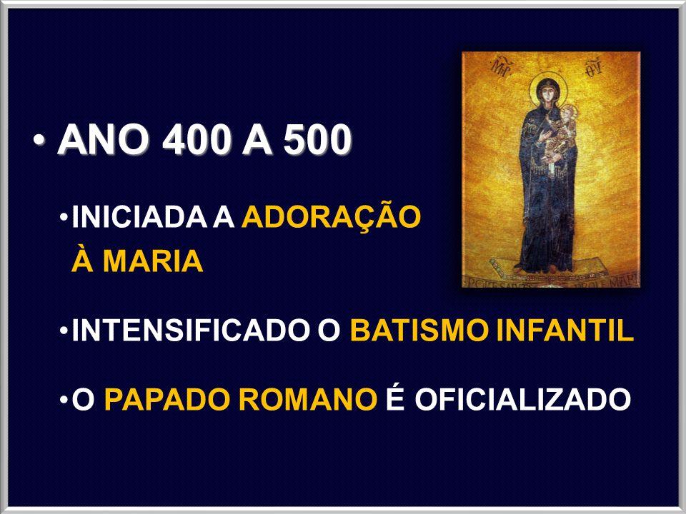 ANO 400 A 500 INICIADA A ADORAÇÃO À MARIA