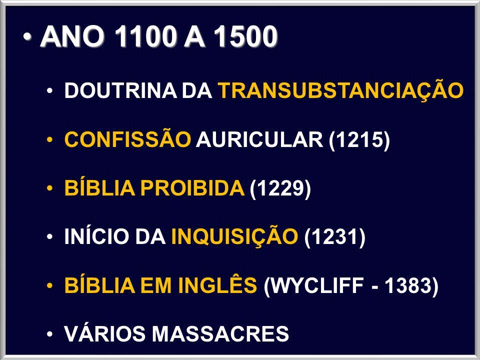 ANO 1100 A 1500 DOUTRINA DA TRANSUBSTANCIAÇÃO
