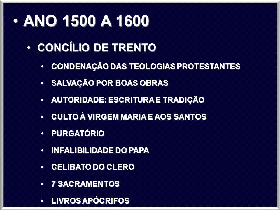 ANO 1500 A 1600 CONCÍLIO DE TRENTO