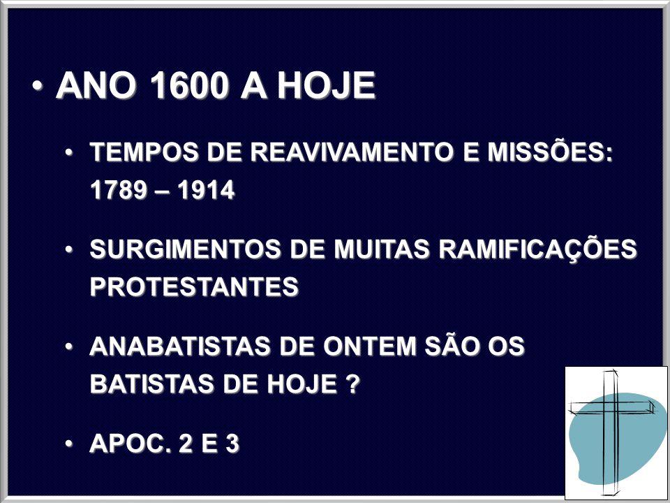 ANO 1600 A HOJE TEMPOS DE REAVIVAMENTO E MISSÕES: 1789 – 1914