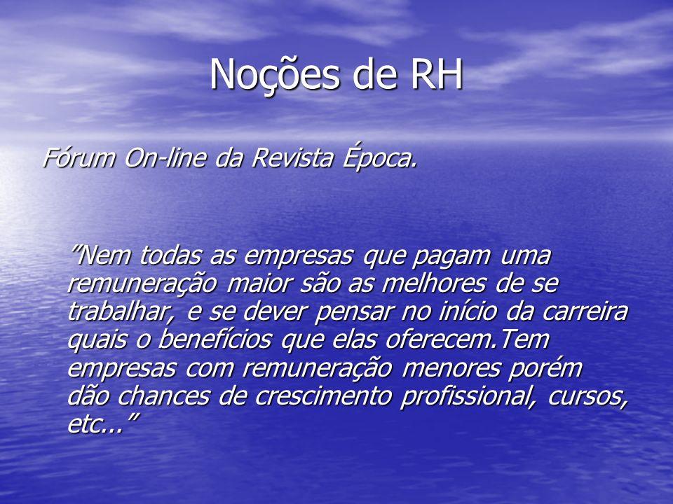 Noções de RH Fórum On-line da Revista Época.