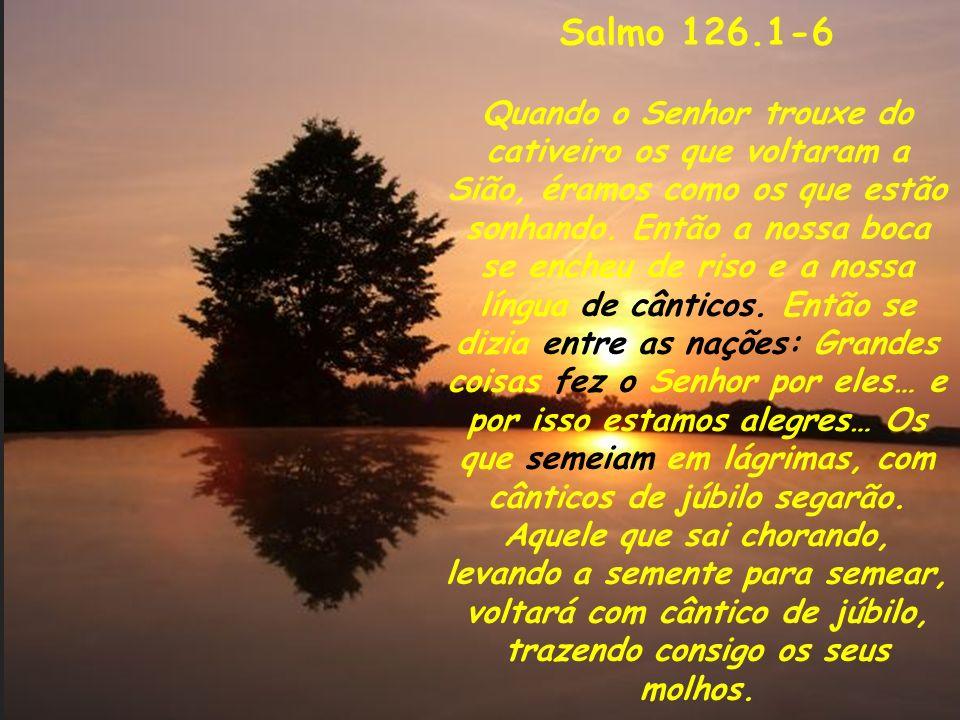 Comentários ao Salmo 81 Salmo 126.1-6