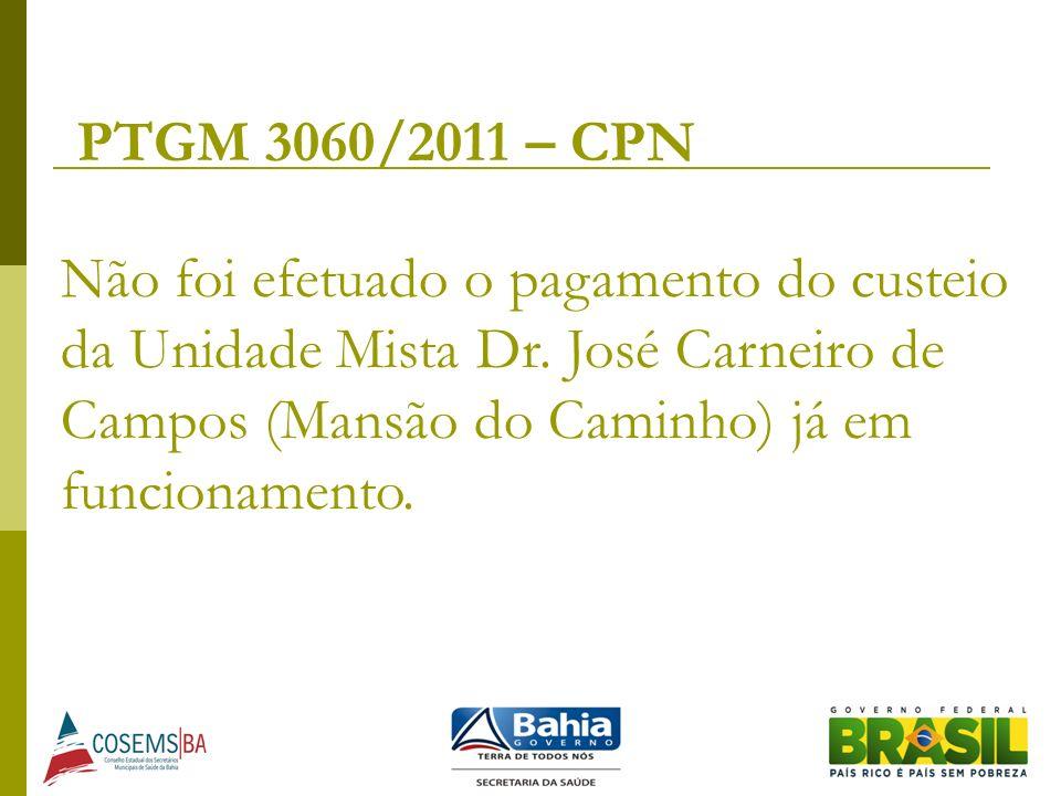 PTGM 3060/2011 – CPN Não foi efetuado o pagamento do custeio da Unidade Mista Dr.