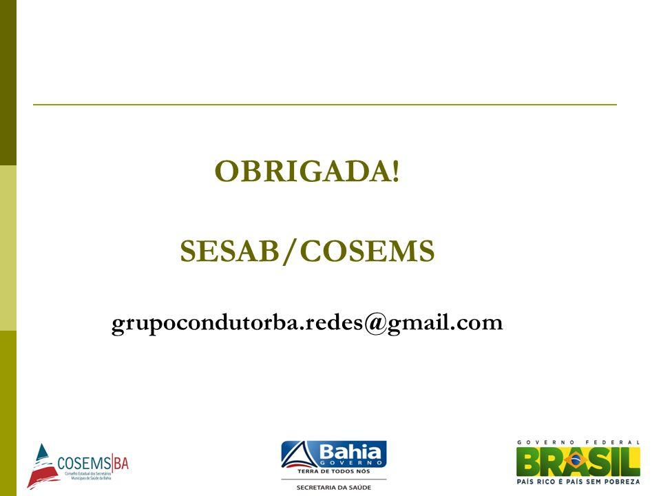 OBRIGADA! SESAB/COSEMS