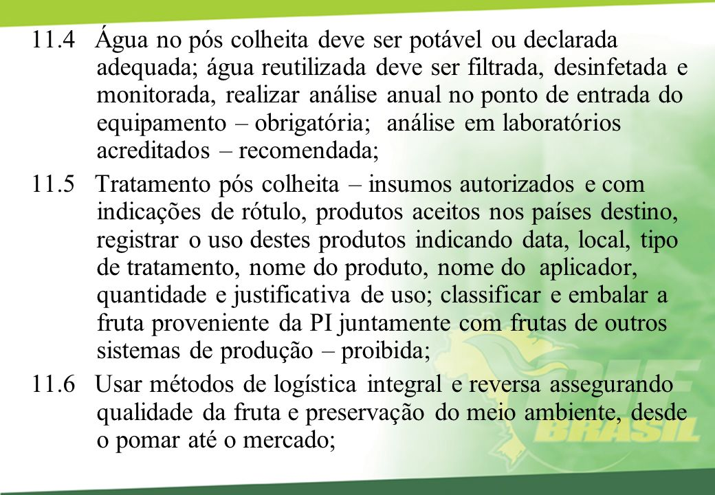 11. 4 Água no pós colheita deve ser potável ou declarada