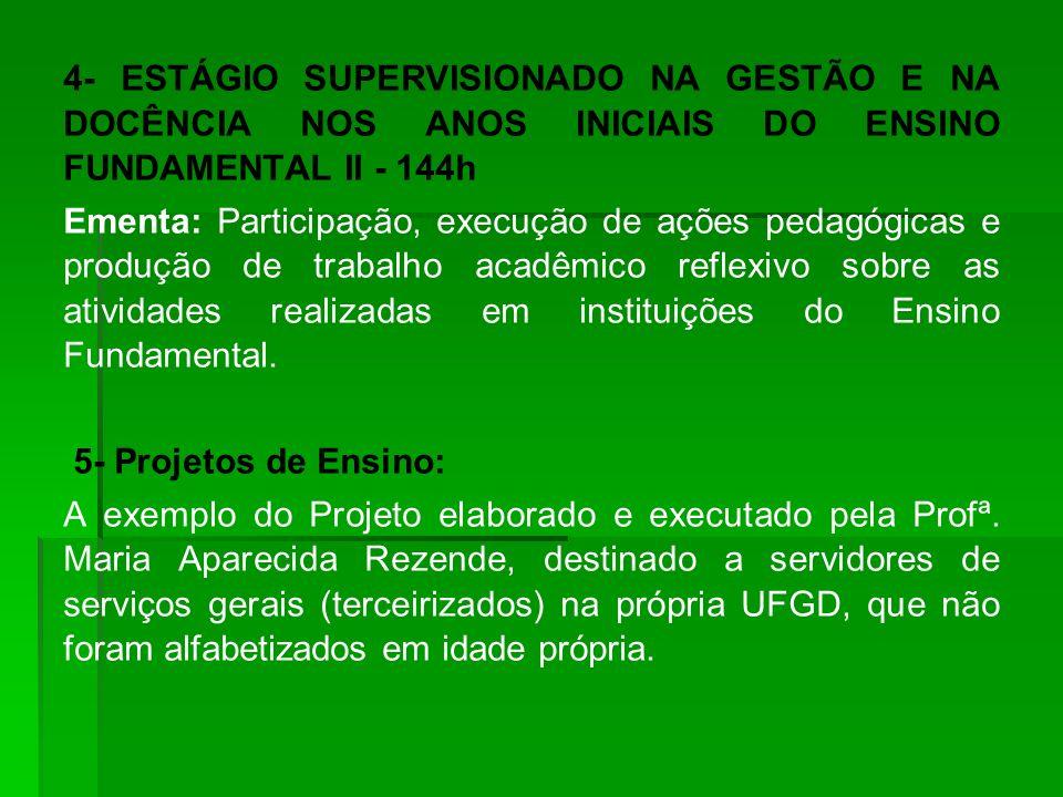 4- ESTÁGIO SUPERVISIONADO NA GESTÃO E NA DOCÊNCIA NOS ANOS INICIAIS DO ENSINO FUNDAMENTAL II - 144h