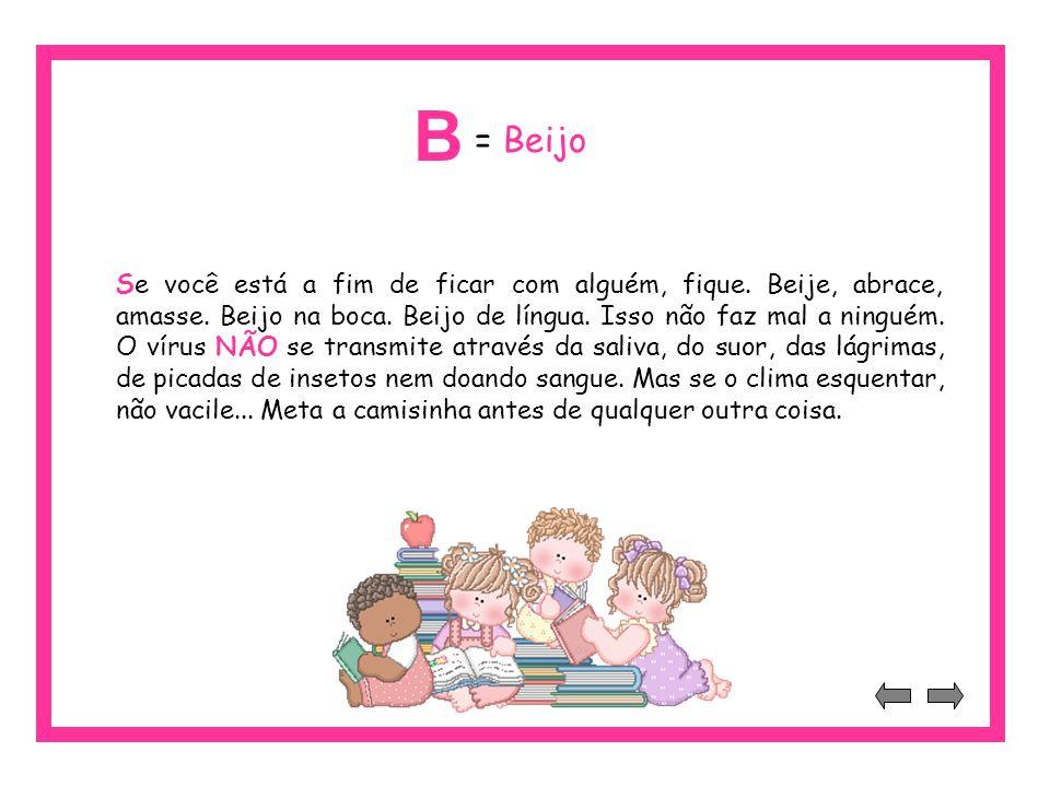 B = Beijo.