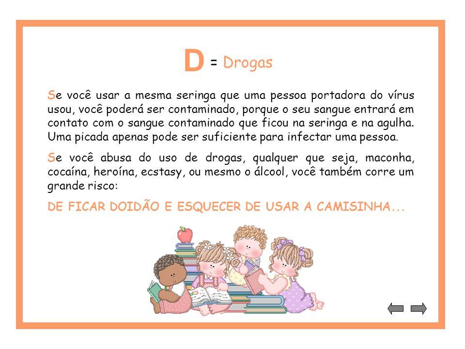 D = Drogas.