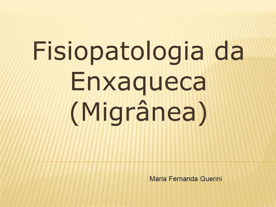 Fisiopatologia da Enxaqueca (Migrânea)