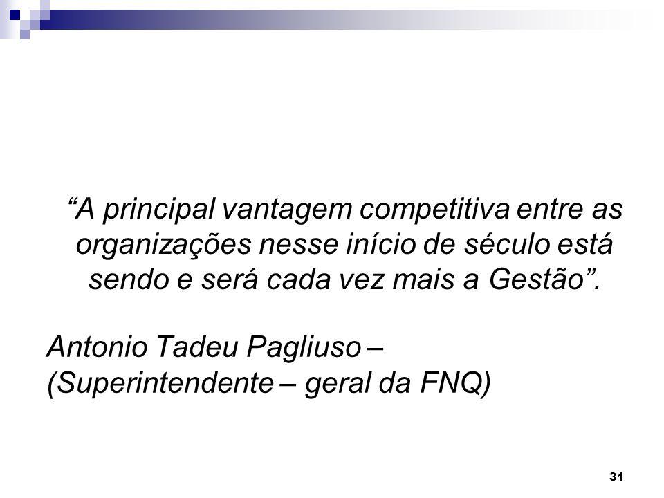 Antonio Tadeu Pagliuso – (Superintendente – geral da FNQ)