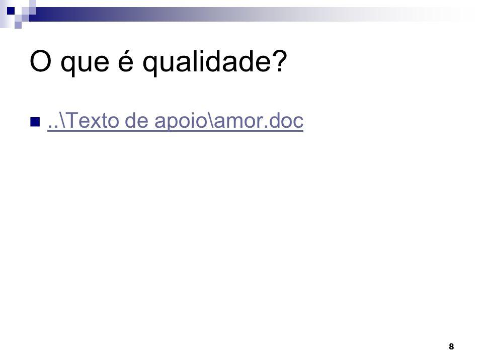 O que é qualidade ..\Texto de apoio\amor.doc