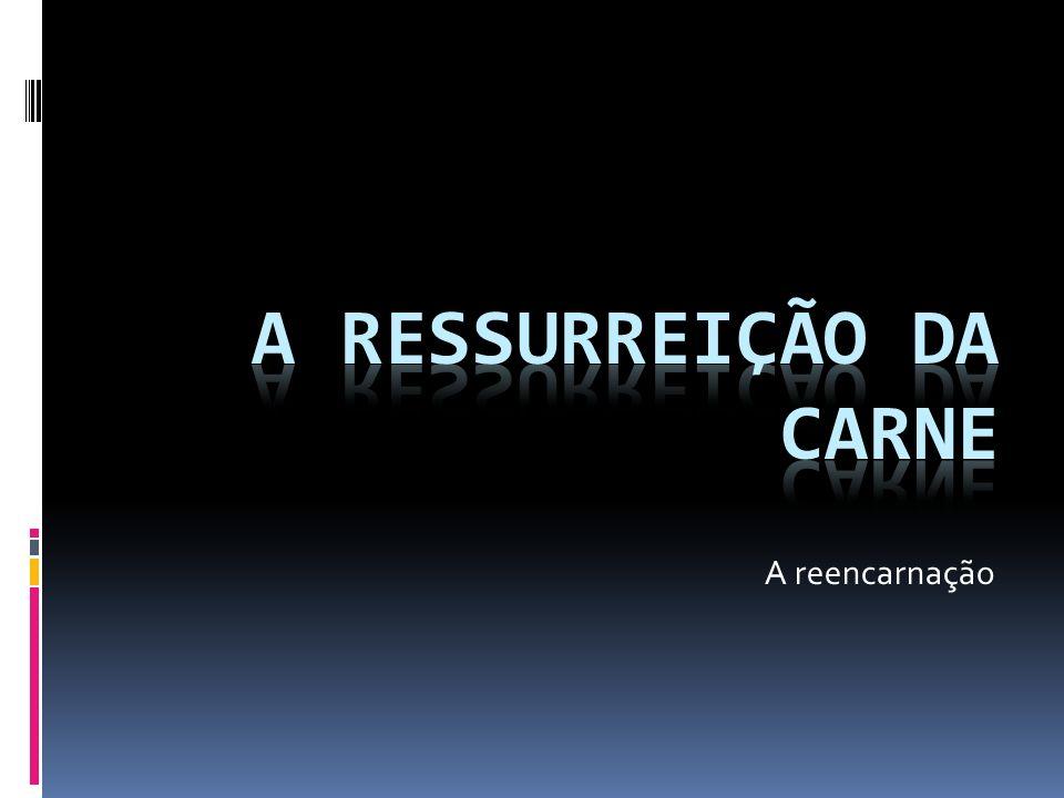 A ressurreição da carne