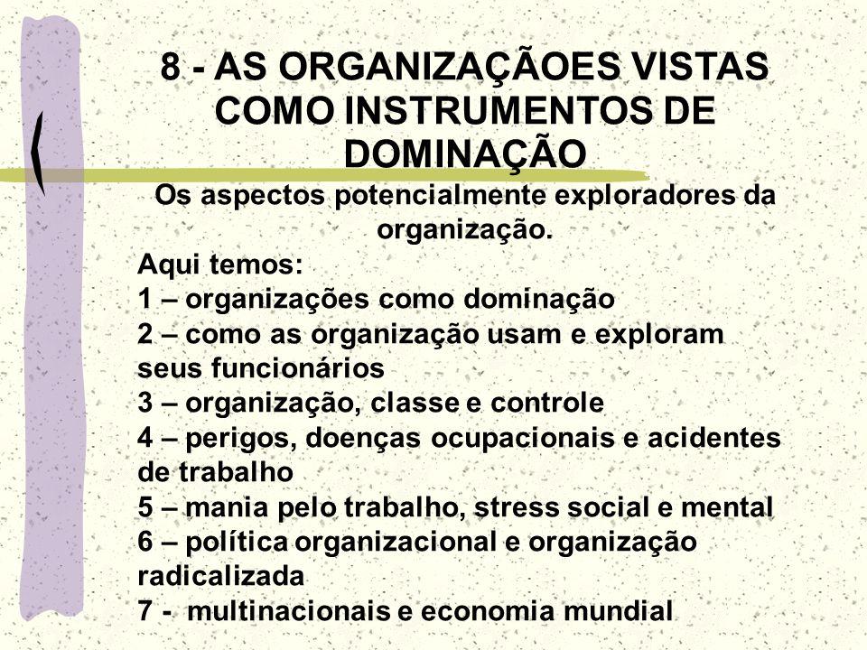 8 - AS ORGANIZAÇÃOES VISTAS COMO INSTRUMENTOS DE DOMINAÇÃO