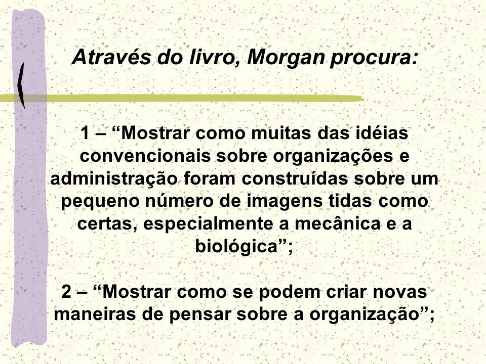 Através do livro, Morgan procura: