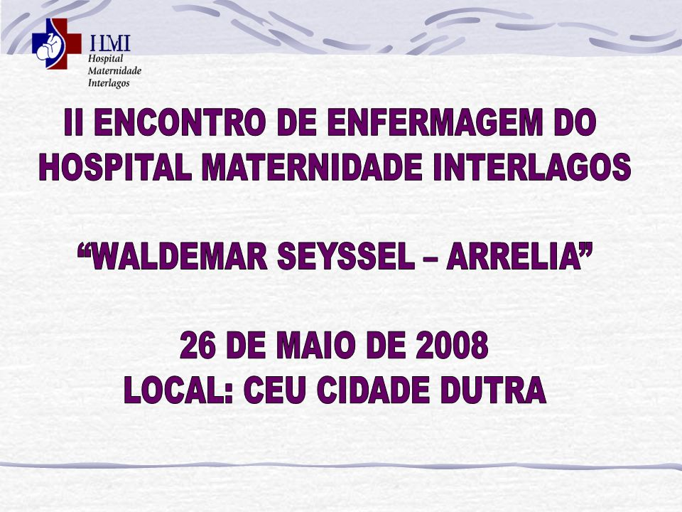 II ENCONTRO DE ENFERMAGEM DO HOSPITAL MATERNIDADE INTERLAGOS