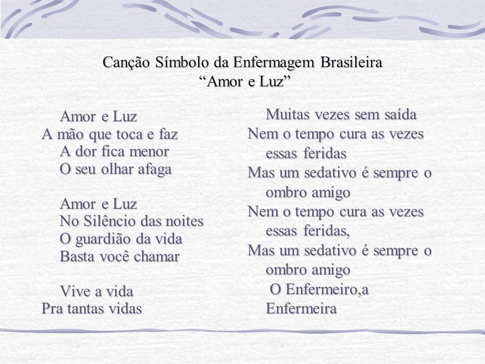 Canção Símbolo da Enfermagem Brasileira Amor e Luz