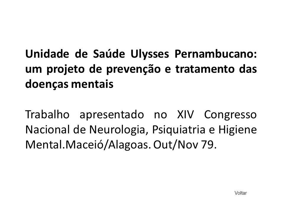 Unidade de Saúde Ulysses Pernambucano: um projeto de prevenção e tratamento das doenças mentais