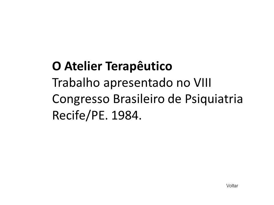 Trabalho apresentado no VIII Congresso Brasileiro de Psiquiatria
