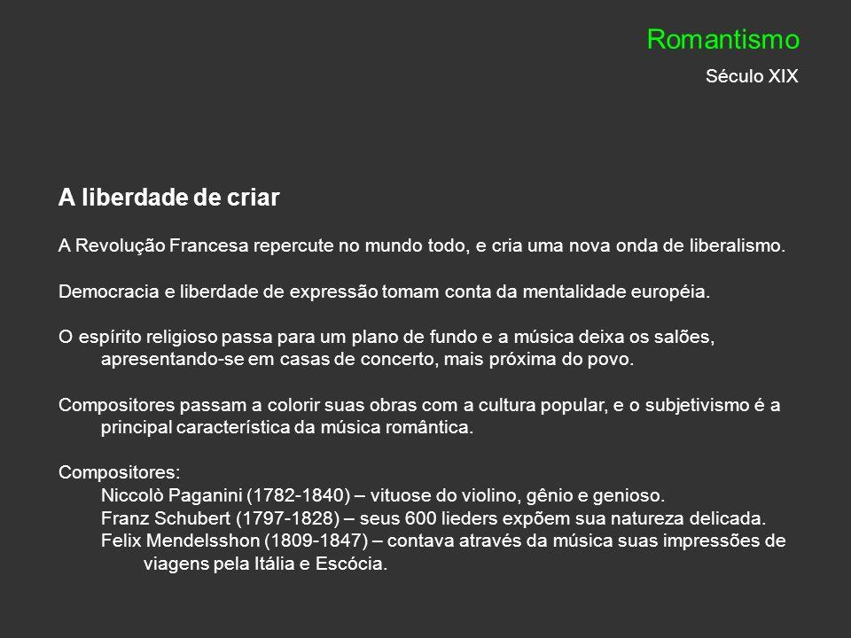 Romantismo Século XIX A liberdade de criar