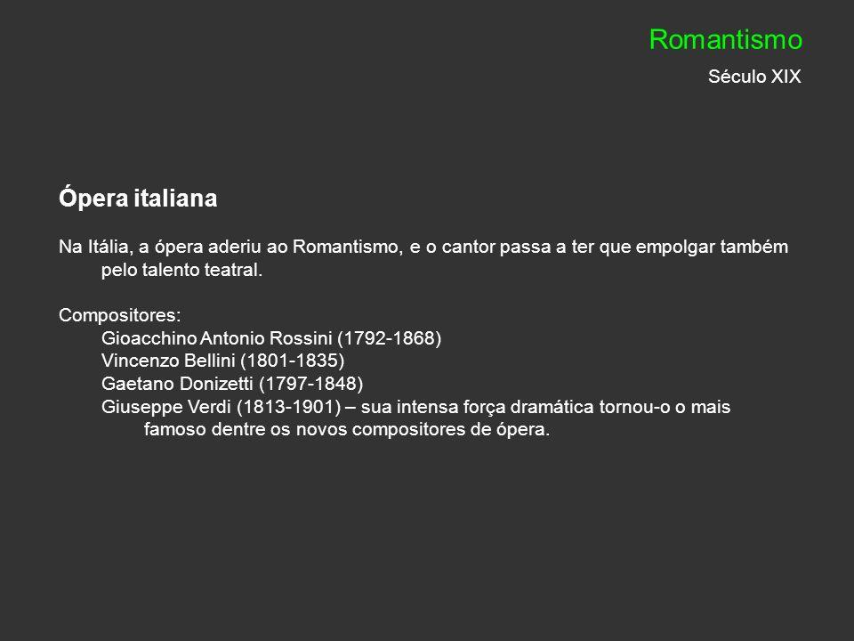 Romantismo Século XIX Ópera italiana