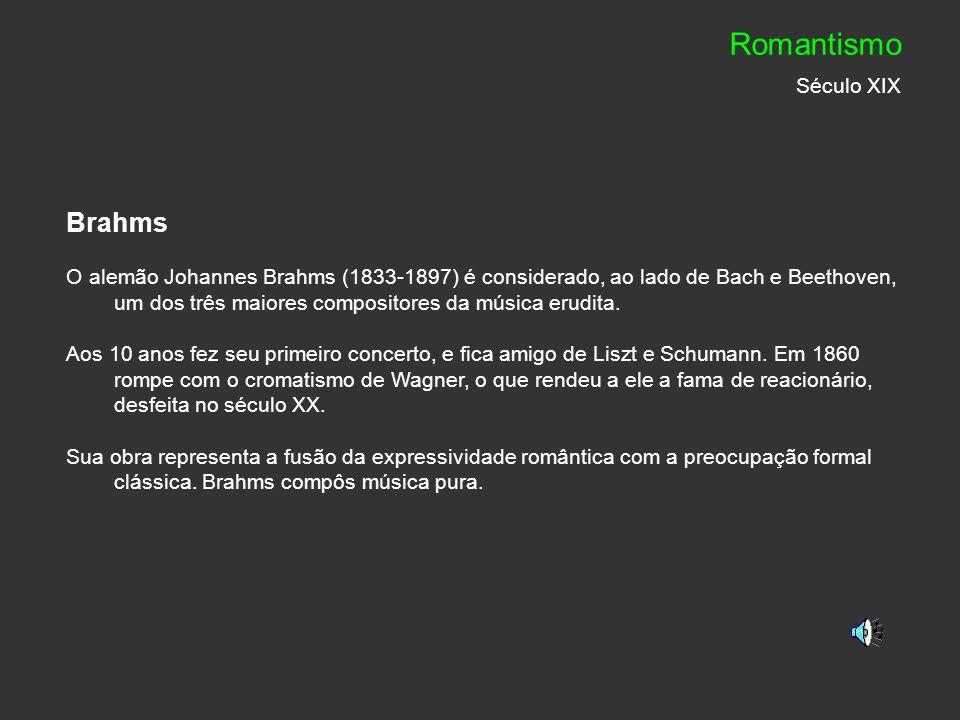 Romantismo Século XIX Brahms
