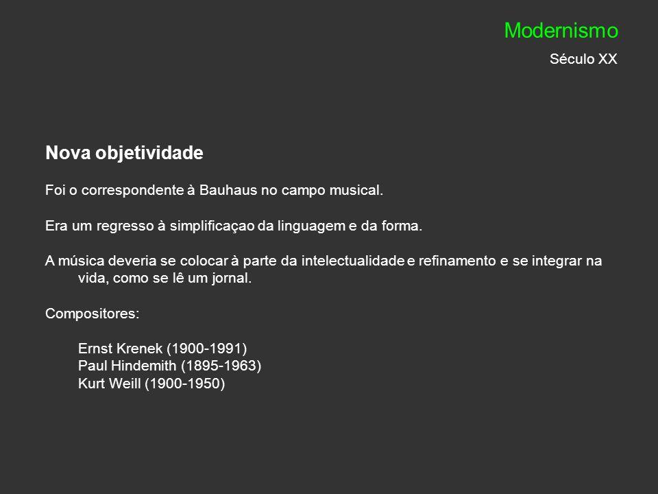 Modernismo Século XX Nova objetividade