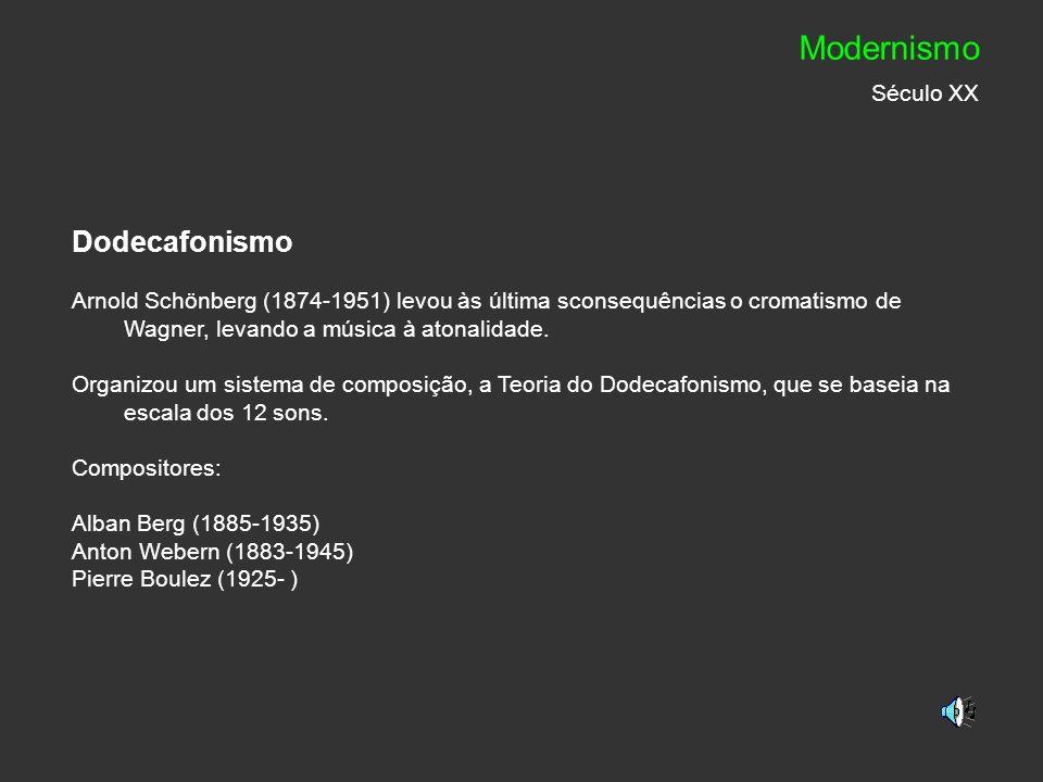 Modernismo Século XX Dodecafonismo
