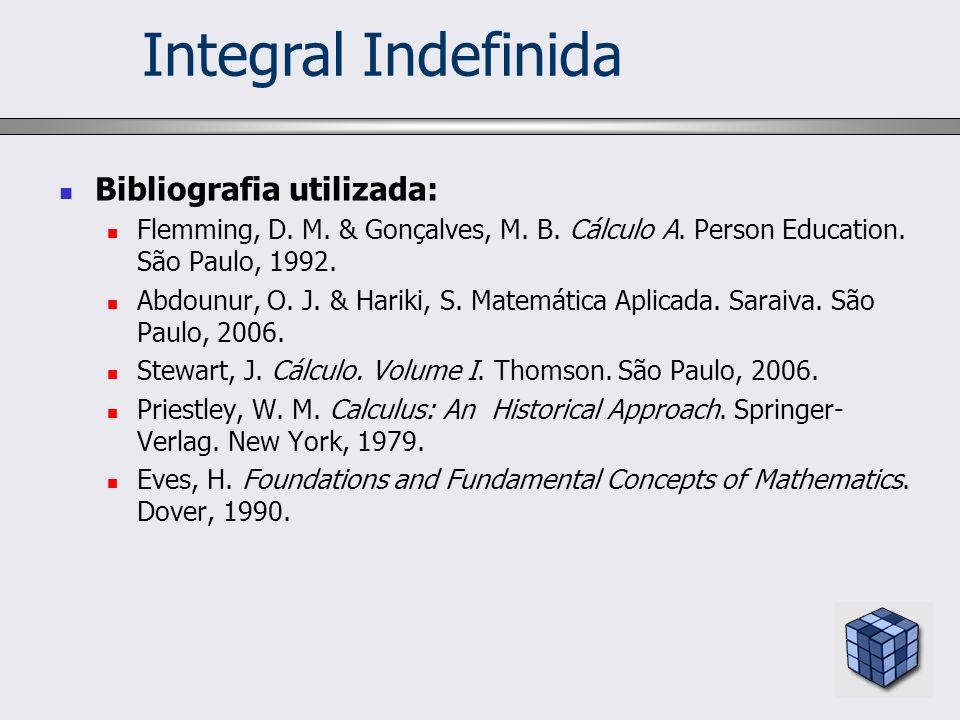 Integral Indefinida Bibliografia utilizada:
