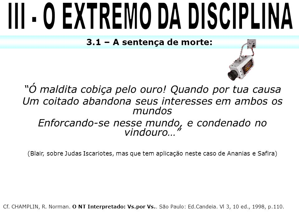 III - O EXTREMO DA DISCIPLINA