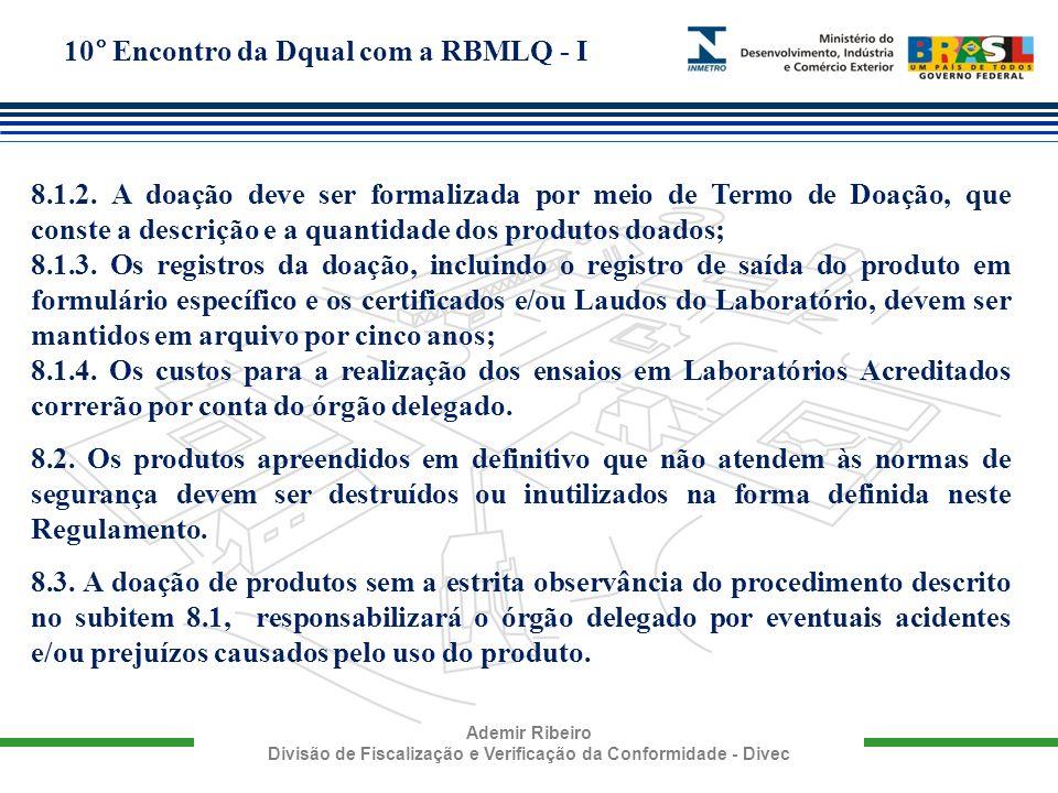 8.1.2. A doação deve ser formalizada por meio de Termo de Doação, que conste a descrição e a quantidade dos produtos doados;
