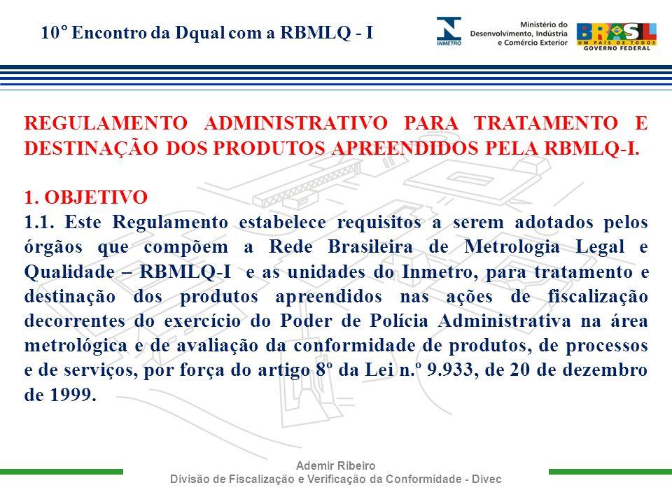REGULAMENTO ADMINISTRATIVO PARA TRATAMENTO E DESTINAÇÃO DOS PRODUTOS APREENDIDOS PELA RBMLQ-I.