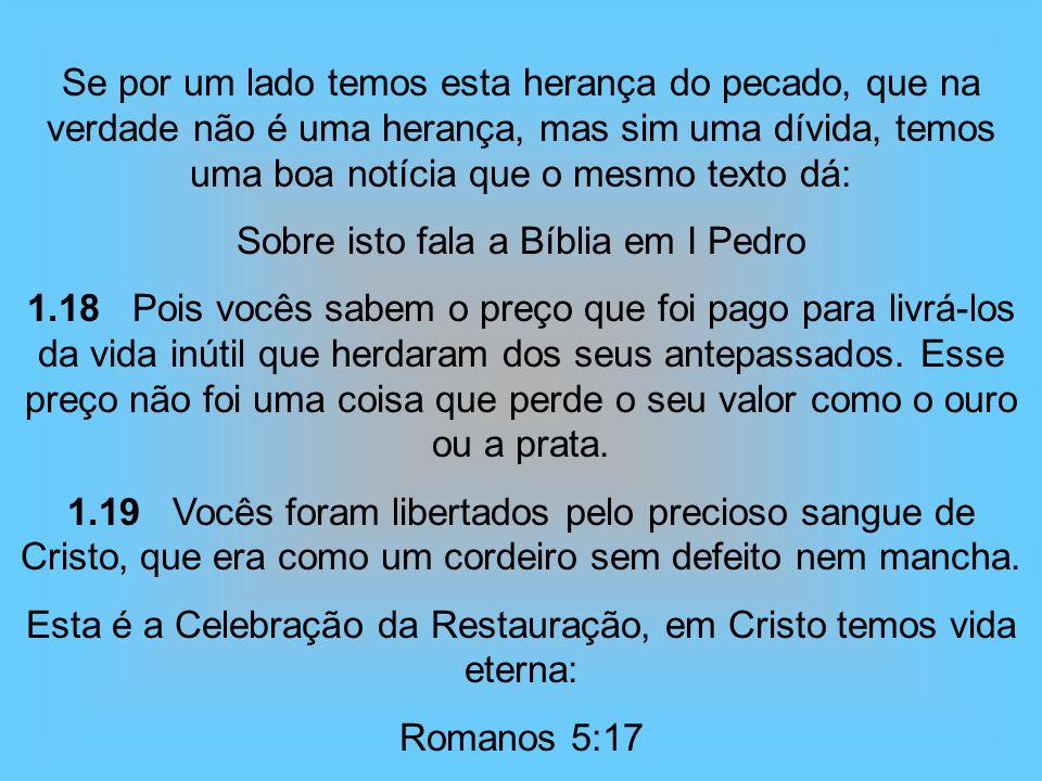 Sobre isto fala a Bíblia em I Pedro